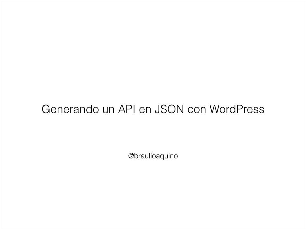 @braulioaquino Generando un API en JSON con Wor...