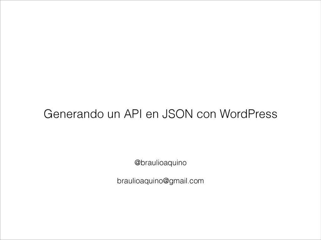 @braulioaquino ! braulioaquino@gmail.com Genera...