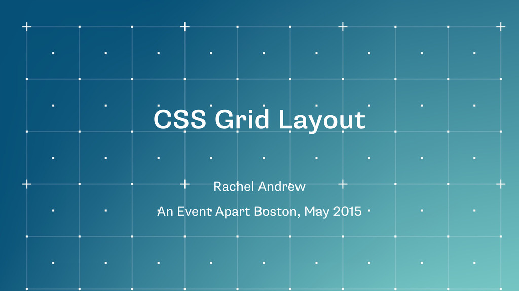 CSS Grid Layout Rachel Andrew An Event Apart Bo...