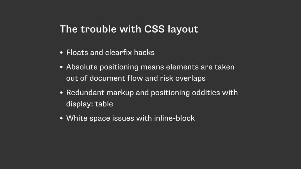 The trouble with CSS layout • Floats and clearf...