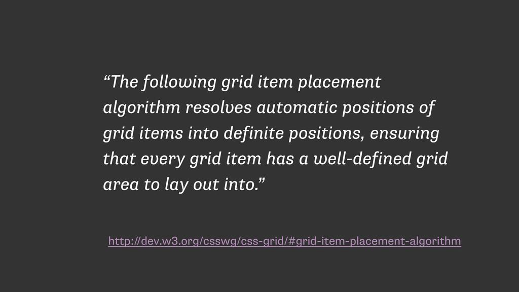 http://dev.w3.org/csswg/css-grid/#grid-item-pla...