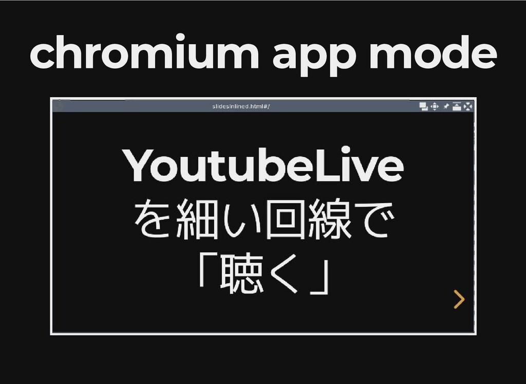 chromium app mode chromium app mode