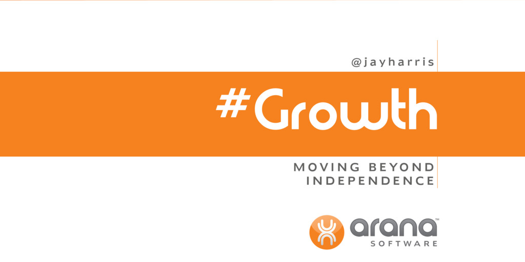#Growth M O V I N G B E YO N D I N D E P E N D ...