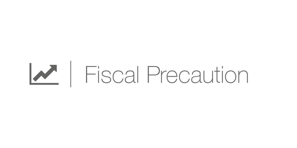 b Fiscal Precaution