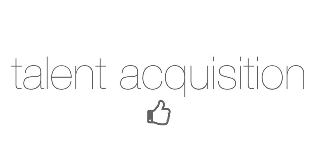 talent acquisition L