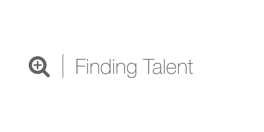 c Finding Talent