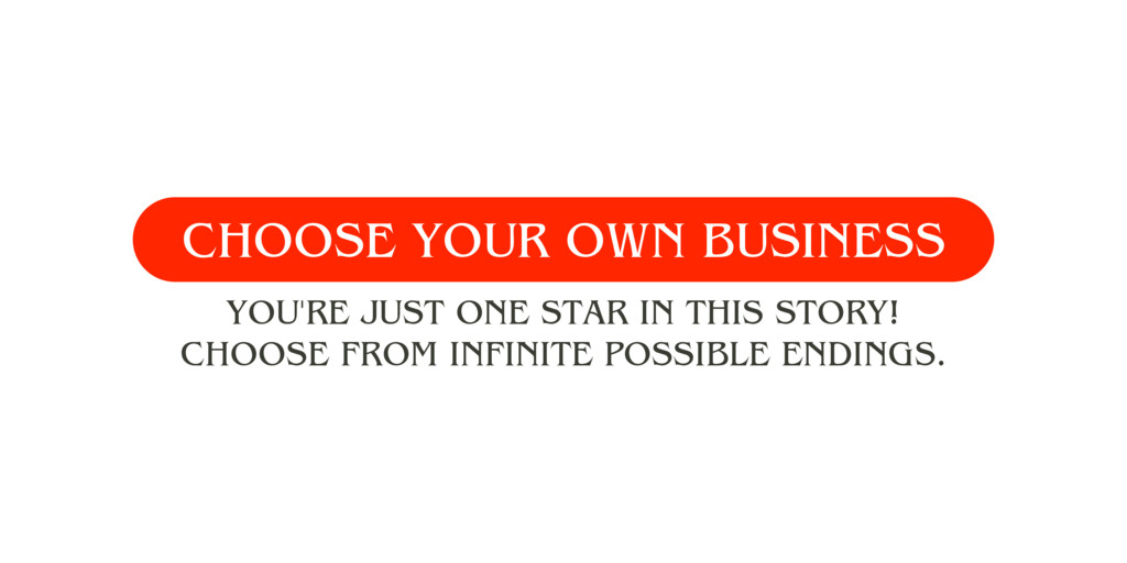 CHOOSE YOUR OWN BUSINESS YOU'RE JUST ONE STAR I...