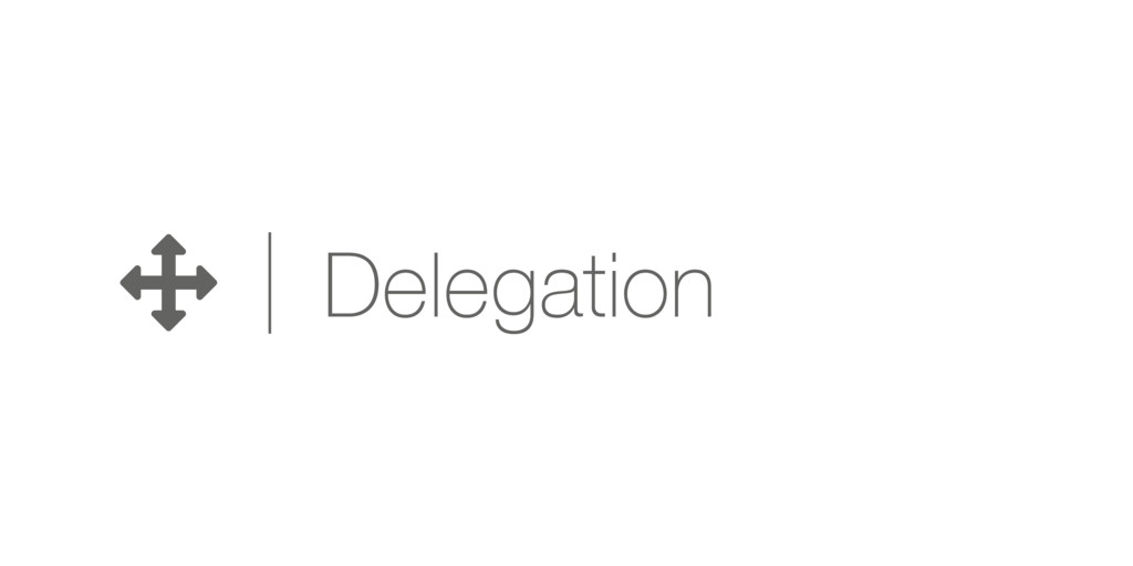 & Delegation