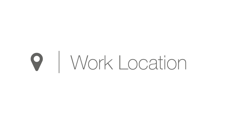 + Work Location