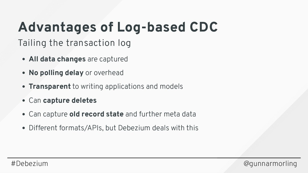 Advantages of Log-based CDC Advantages of Log-b...