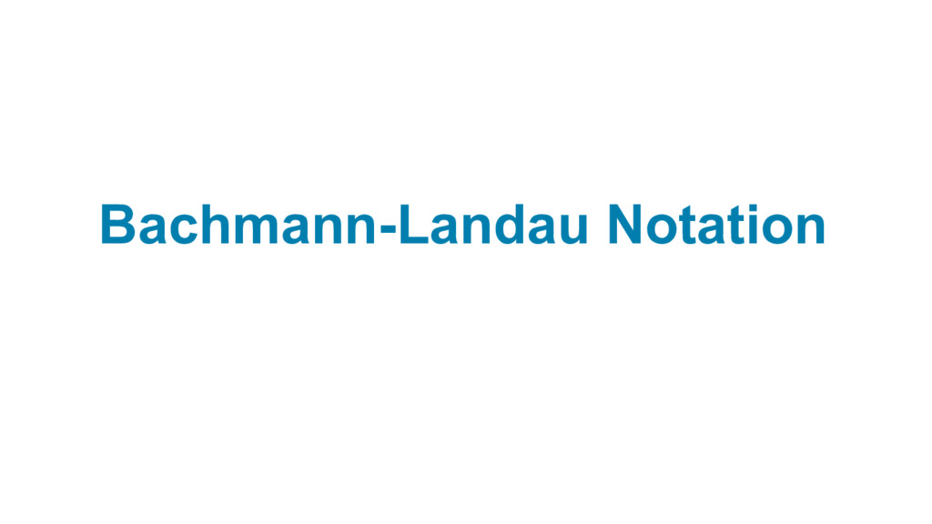 Bachmann-Landau Notation