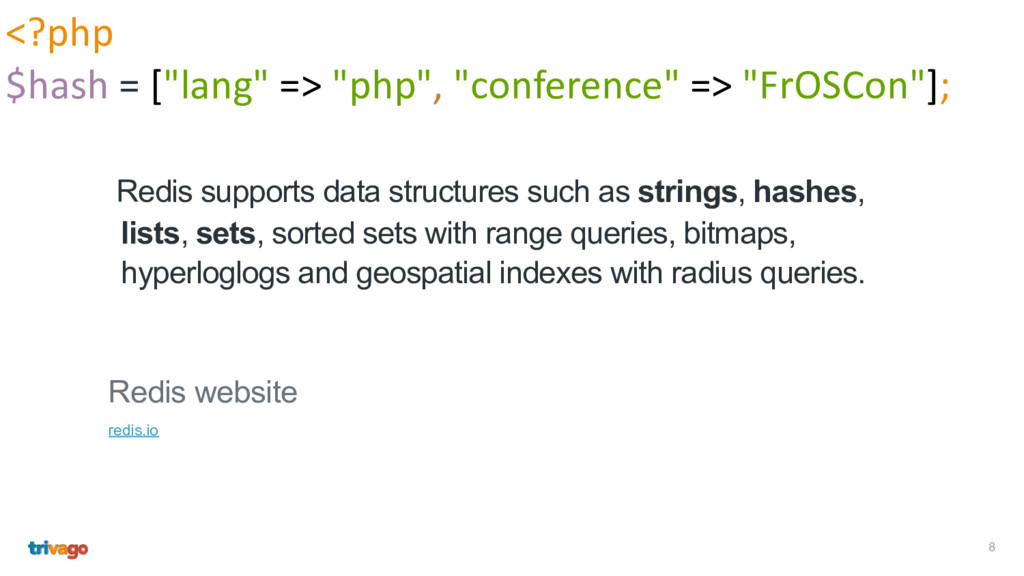 8 Redis supports data structures such as string...