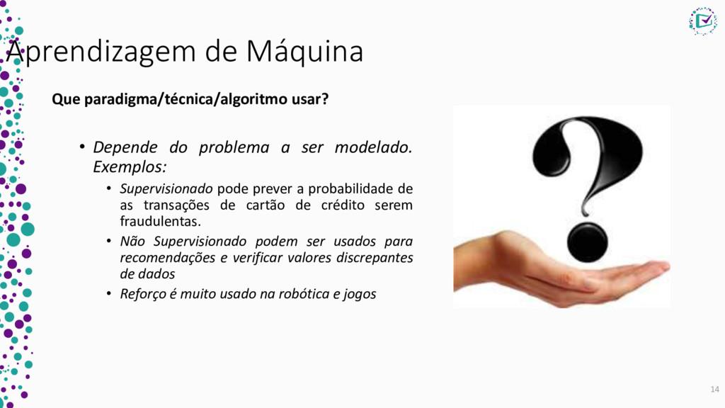 Aprendizagem de Máquina Que paradigma/técnica/a...