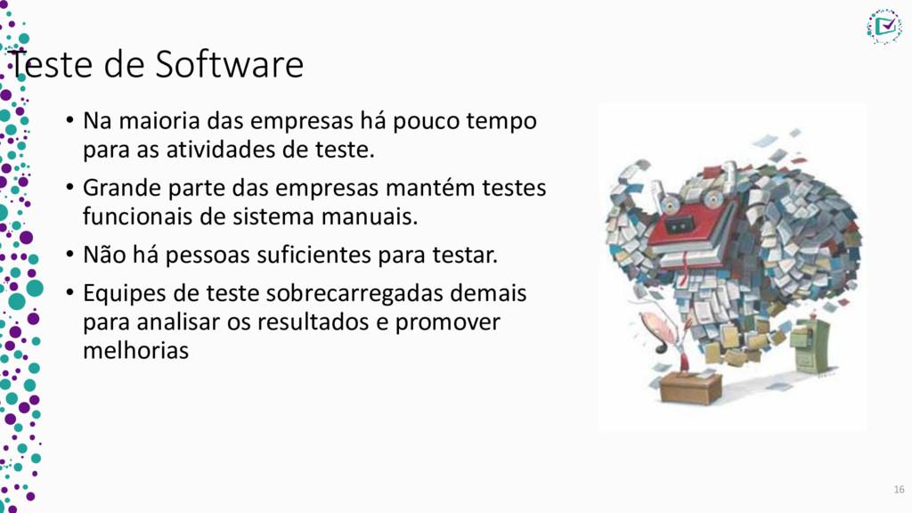 Teste de Software • Na maioria das empresas há ...