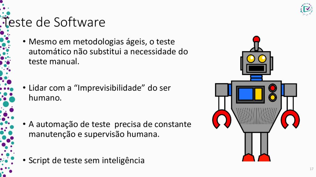 Teste de Software • Mesmo em metodologias ágeis...