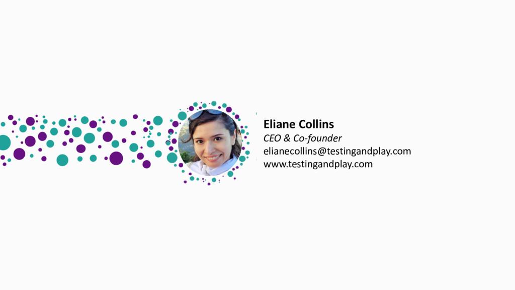 Eliane Collins CEO & Co-founder elianecollins@t...