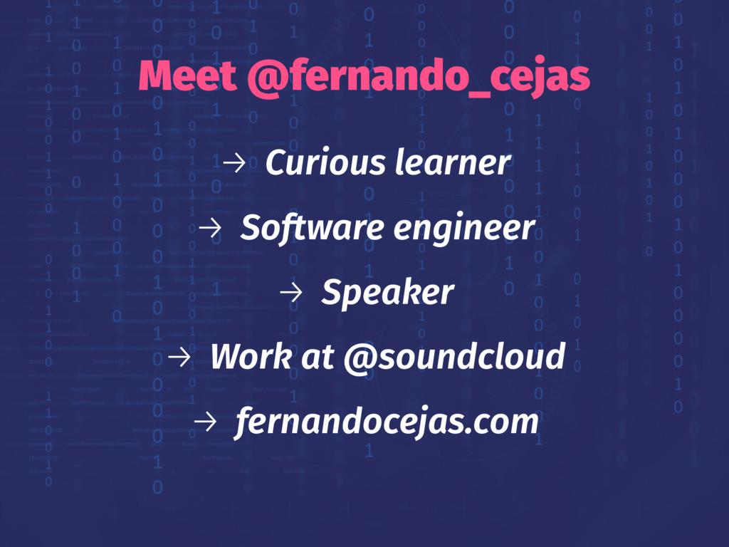 Meet @fernando_cejas → Curious learner → Softwa...