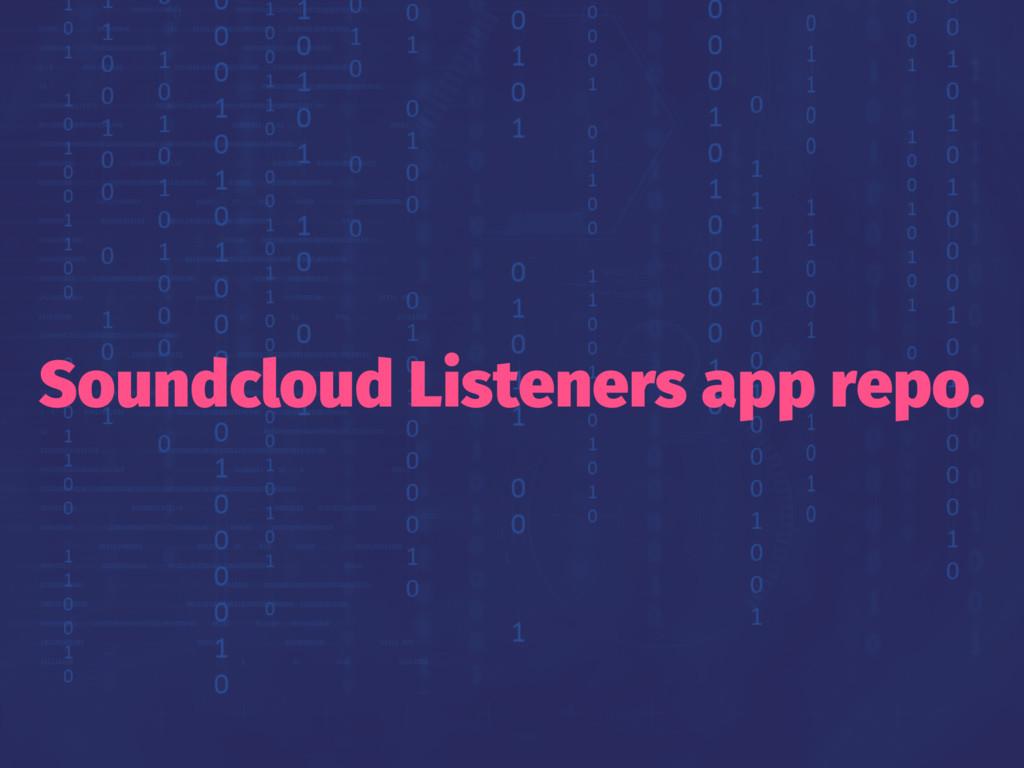 Soundcloud Listeners app repo.