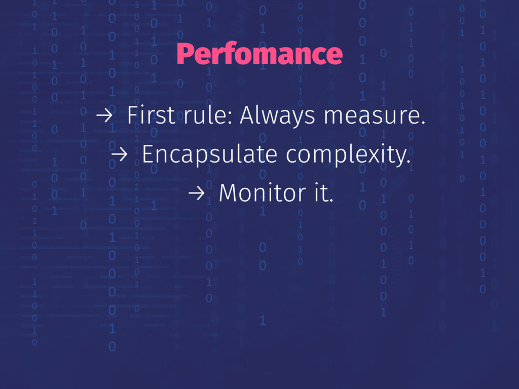 Perfomance → First rule: Always measure. → Enca...