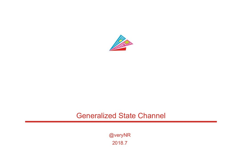Generalized State Channel @veryNR 2018.7