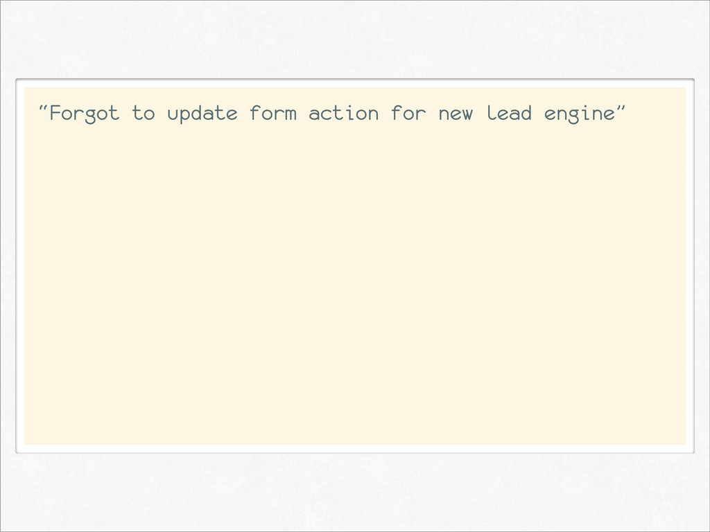 """""""Forgot to update form action for new lead engi..."""