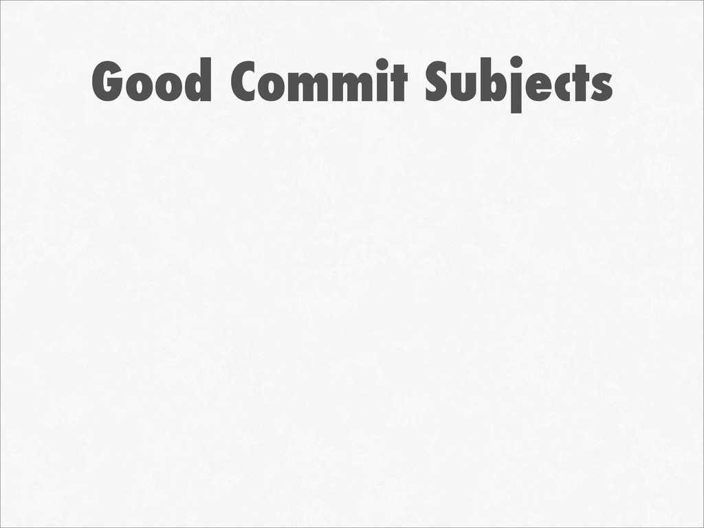 Good Commit Subjects