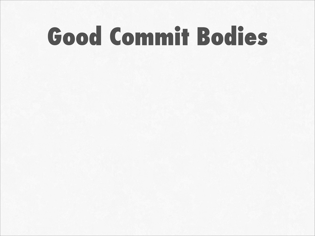 Good Commit Bodies