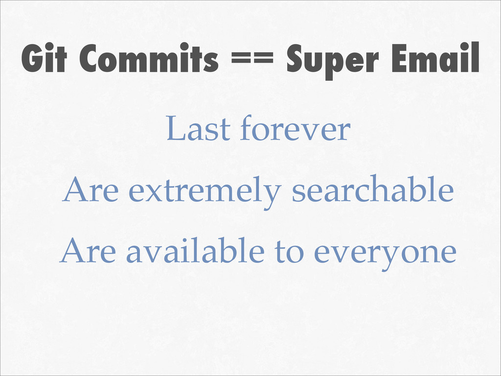 Git Commits == Super Email Last forever Are ext...