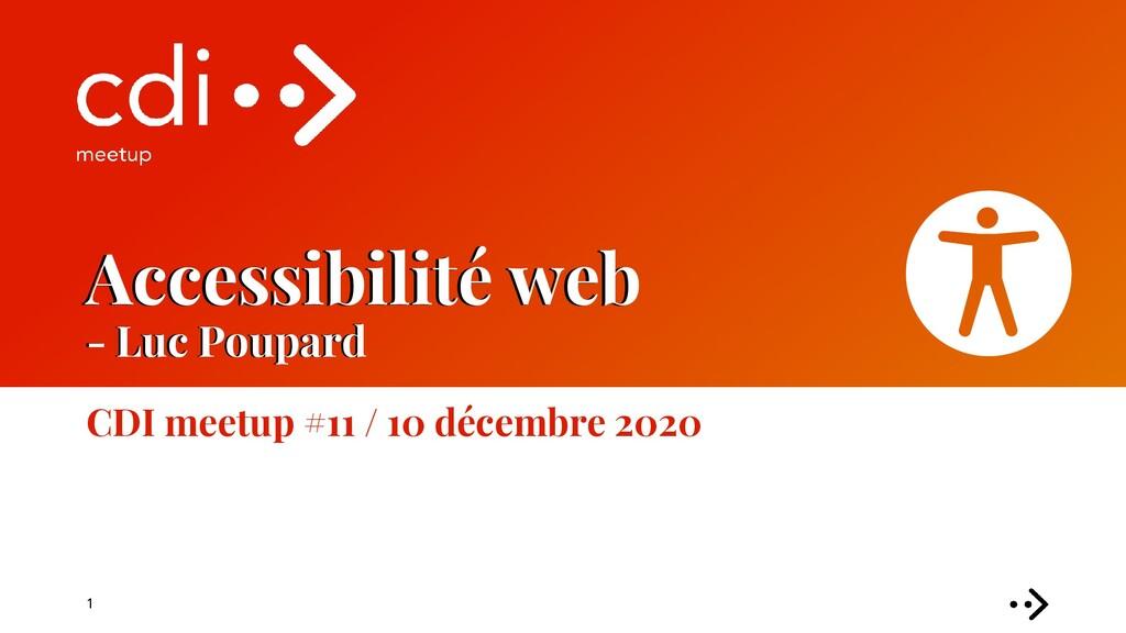 Accessibilité web - Luc Poupard CDI meetup #11 ...