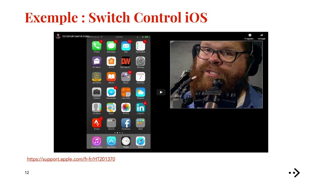 Exemple : Switch Control iOS 12 https://support...