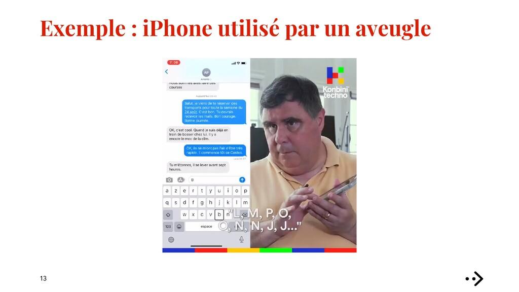 Exemple : iPhone utilisé par un aveugle 13