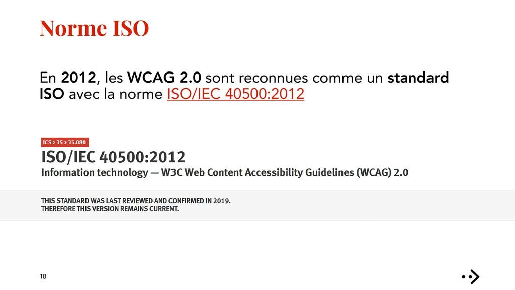 Norme ISO En 2012, les WCAG 2.0 sont reconnues ...
