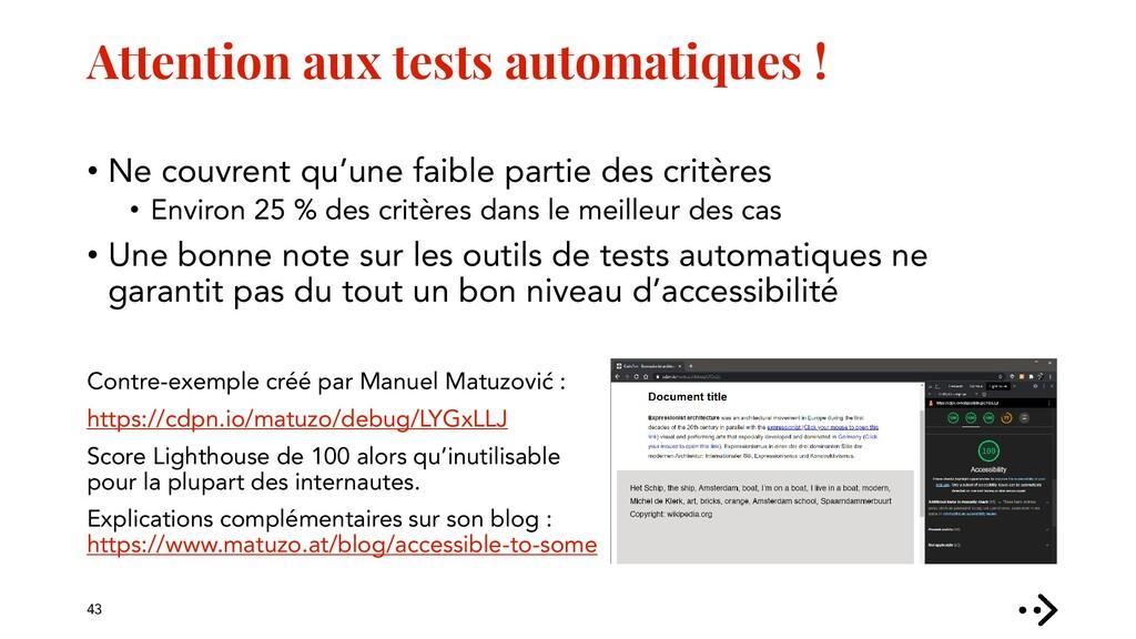 Attention aux tests automatiques ! • Ne couvren...