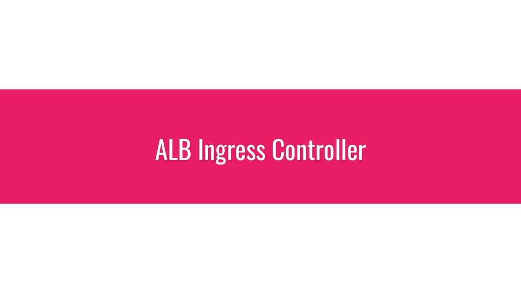 ALB Ingress Controller