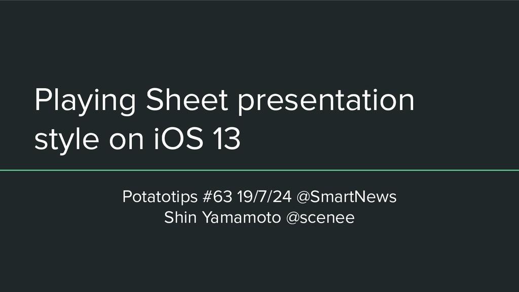 Playing Sheet presentation style on iOS 13 Pota...