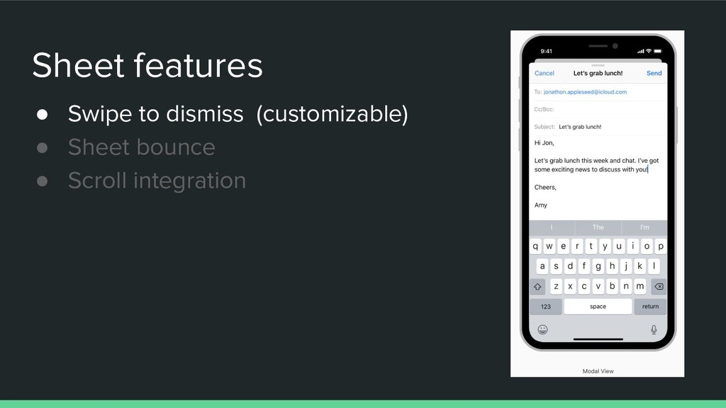 Sheet features ● Swipe to dismiss (customizable...