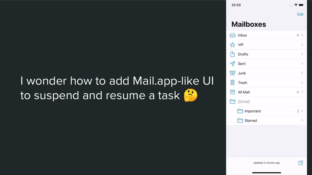 I wonder how to add Mail.app-like UI to suspend...