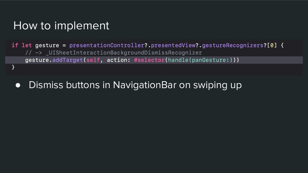 How to implement ● Dismiss buttons in Navigatio...