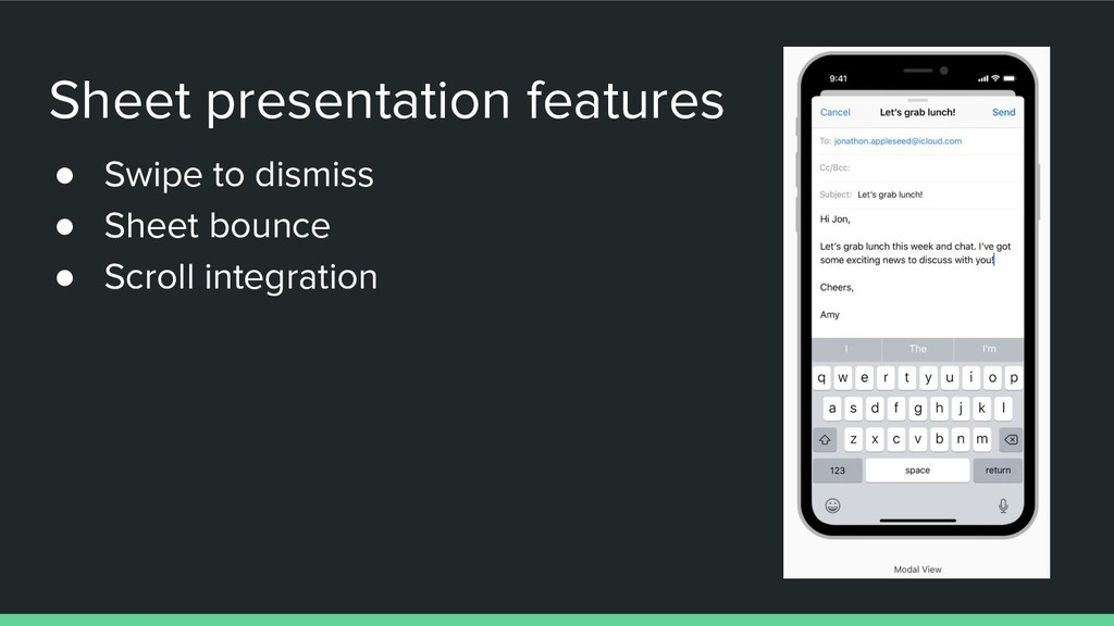 Sheet presentation features ● Swipe to dismiss ...