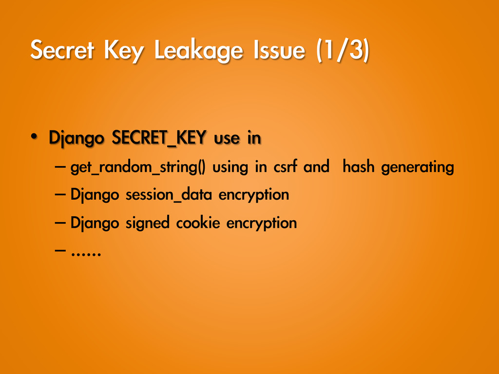Secret Key Leakage Issue (1/3) • Django ...