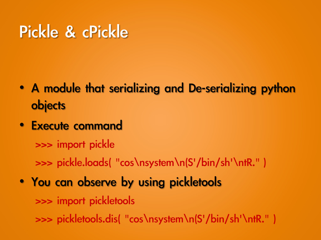 Pickle	 &	 cPickle