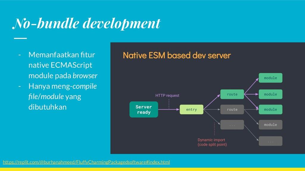 No-bundle development - Memanfaatkan fitur nativ...