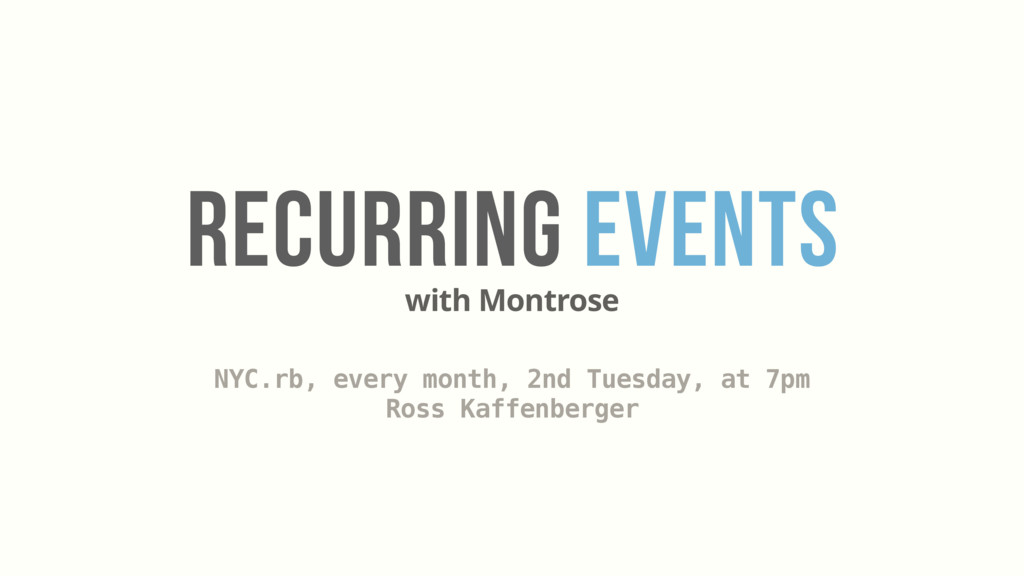 RECURRING EVENTS NYC.rb, every month, 2nd Tuesd...