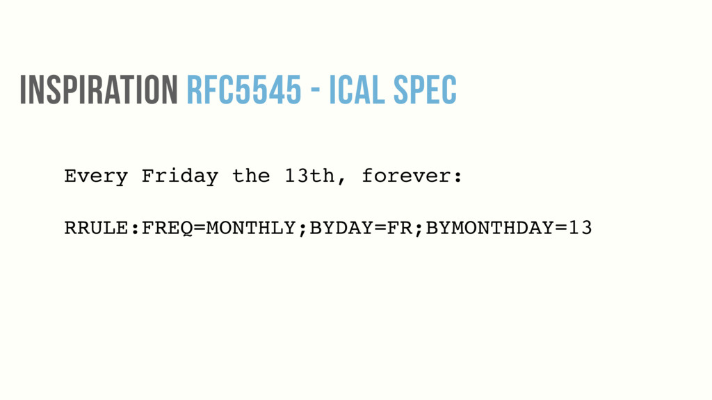 INSPIRATION rfc5545 - iCAl Spec Every Friday th...