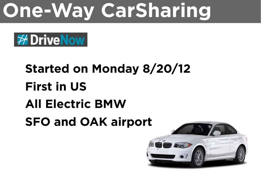 One-Way CarSharing Started on Monday 8/20/12 Fi...