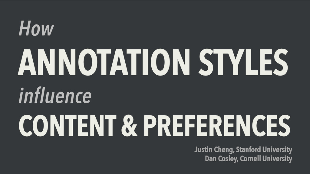 How ANNOTATION STYLES influence CONTENT & PREFE...