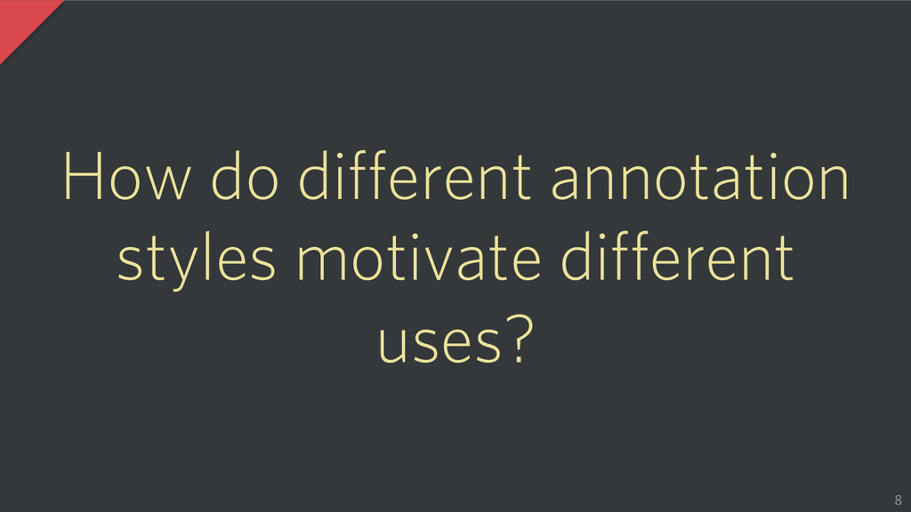 How do different annotation styles motivate dif...