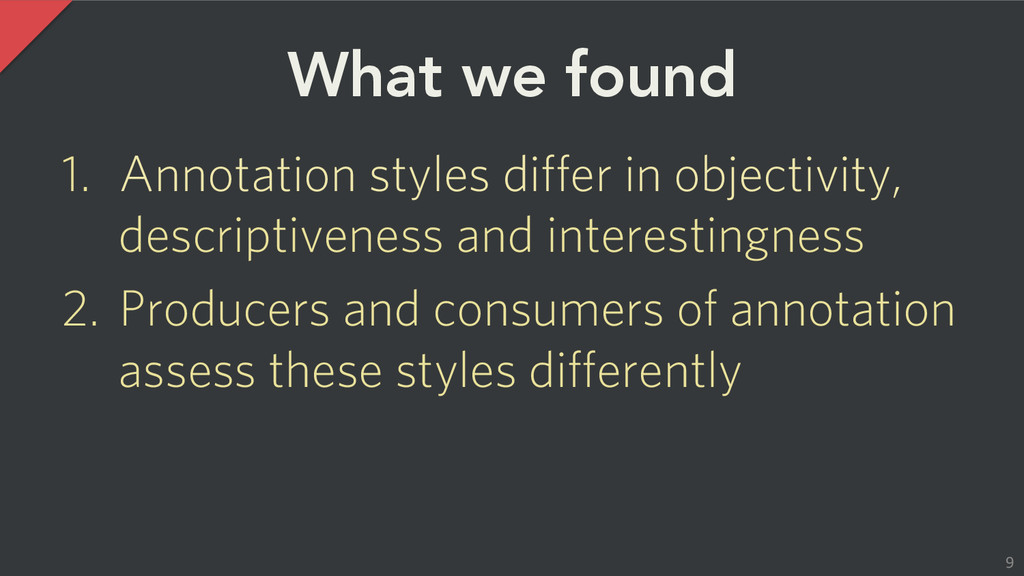 What we found 1. Annotation styles differ in ...